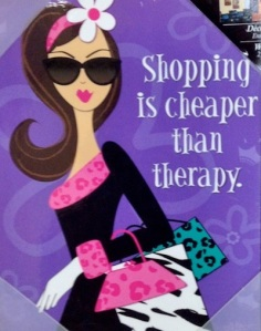 shopping is cheaper than therapy