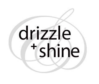 Drizzle + Shine